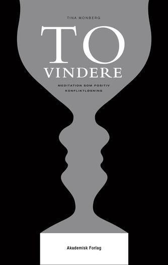 Tina Monberg: To vindere : mediation som positiv konfliktløsning