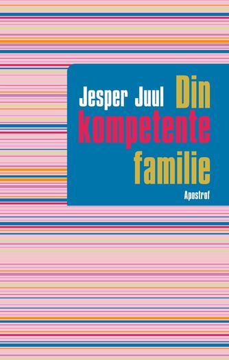 Jesper Juul (f. 1948): Din kompetente familie
