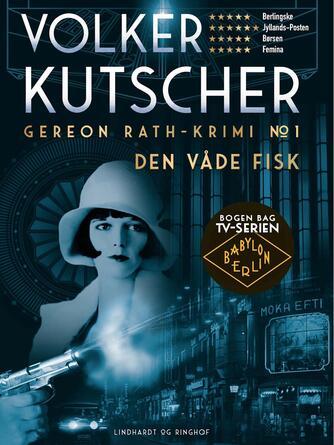 Volker Kutscher: Den våde fisk : kriminalroman