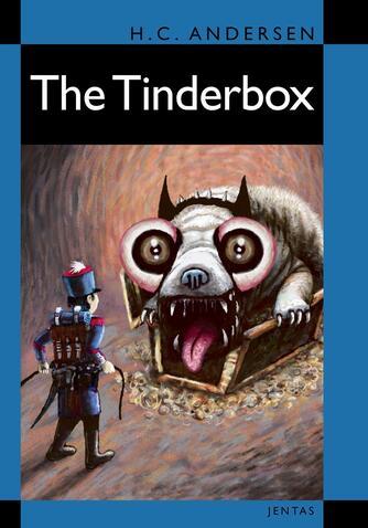 H. C. Andersen (f. 1805): The tinderbox