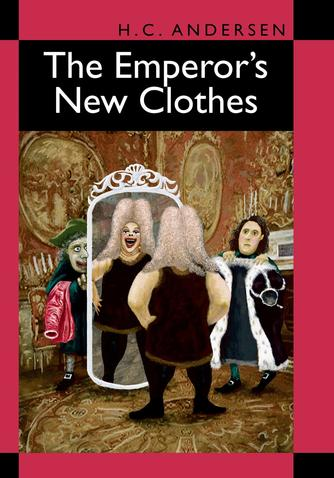 H. C. Andersen (f. 1805): The Emperor's new clothes