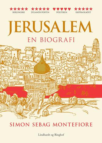 Simon Sebag Montefiore: Jerusalem : en biografi