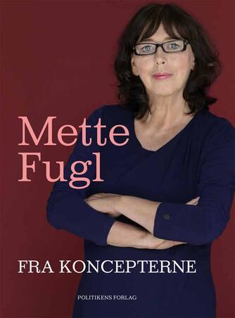 Mette Fugl: Fra koncepterne