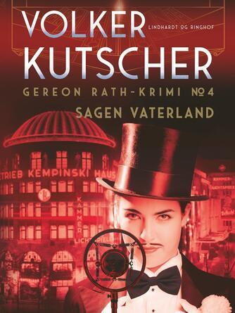 Volker Kutscher: Sagen Vaterland : Gereon Raths fjerde sag : krimi