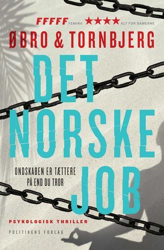 Jeanette Øbro Gerlow: Det norske job : psykologisk thriller