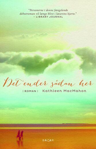 Kathleen MacMahon: Det ender sådan her