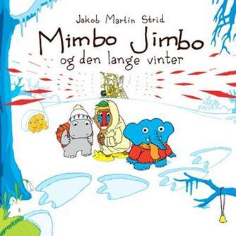 Jakob Martin Strid: Mimbo Jimbo og den lange vinter