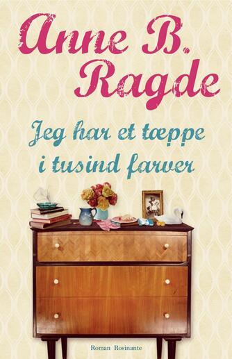 Anne B. Ragde: Jeg har et tæppe i tusind farver