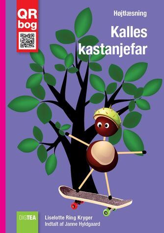 Liselotte Ring Kryger: Kalles kastanjefar