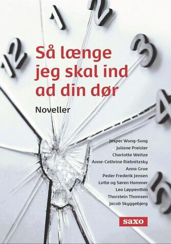 : Så længe jeg skal ind ad din dør : noveller