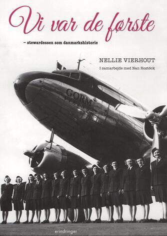 Nellie Vierhout: Vi var de første : stewardessen som danmarkshistorie