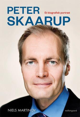 Niels Martinov: Peter Skaarup : et biografisk portræt