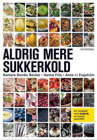 Nanna Friis, Anne-Li Engström, Barbara Bendix Becker: Aldrig mere sukkerkold (Samlet udgave)