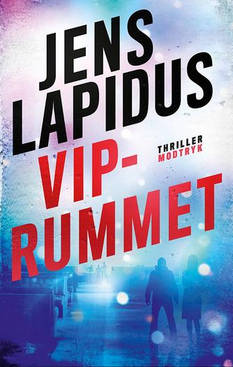 Jens Lapidus: VIP-rummet : thriller