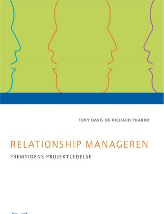 Tony Davis, Richard Pharro: Relationship manageren : fremtidens projektledelse