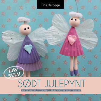 Tina Dalbøge: Lav selv sødt julepynt af muffinsforme, silk clay og piberensere