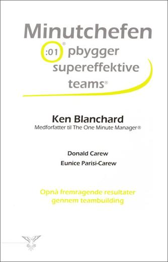 Donald Carew, Kenneth Blanchard, Eunice Parisi-Carew: Minutchefen opbygger supereffektive teams