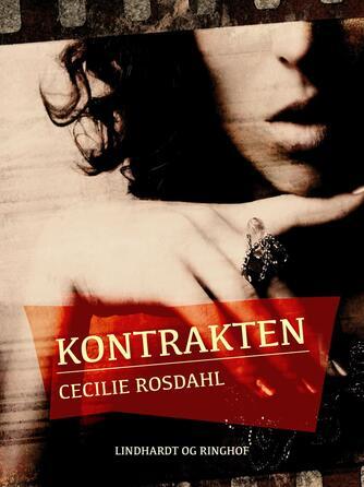 Cecilie Rosdahl: Kontrakten : roman