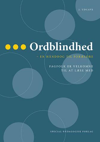 Karl-Åge Andreasen, Birgit Dilling Jandorf: Ordblindhed : en håndbog til forældre : fagfolk er velkomne til at læse med