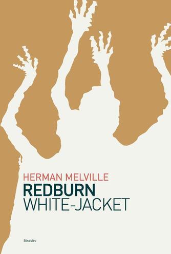 Herman Melville: Redburn : hans første rejse : White-Jacket