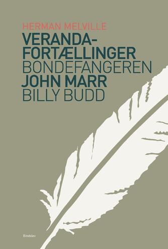 Herman Melville: Veranda-fortællinger : Bondefangeren : John Marr : Billy Budd - sømand