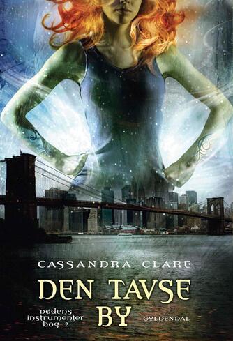Cassandra Clare: Den tavse by