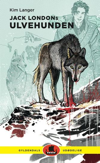 Kim Langer: Jack Londons Ulvehunden