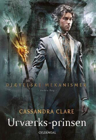 Cassandra Clare: Urværks-prinsen