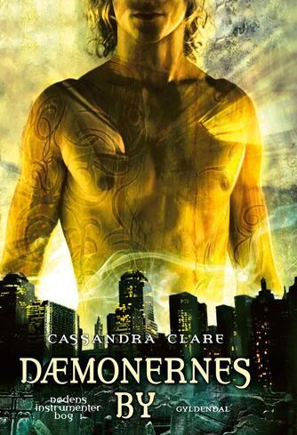 Cassandra Clare: Dæmonernes by