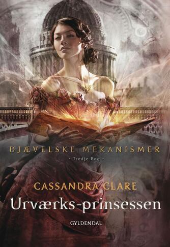 Cassandra Clare: Urværksprinsessen