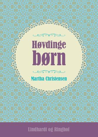 Martha Christensen (f. 1926): Høvdingebørn