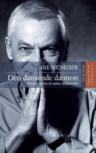 Ole Michelsen: Den dansende dæmon : beretning fra en ædru alkoholiker
