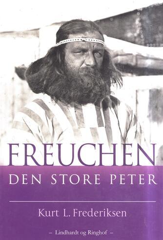 Kurt L. Frederiksen (f. 1951): Freuchen - den store Peter