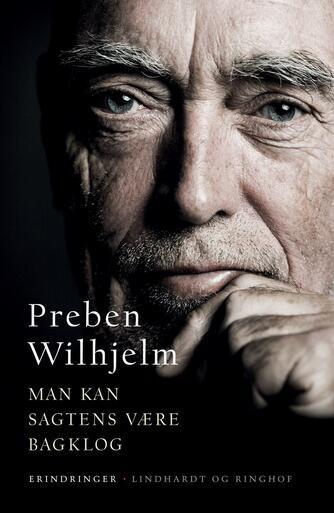 Preben Wilhjelm: Man kan sagtens være bagklog