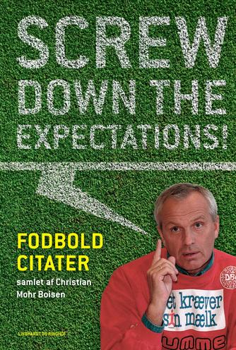 : Screw down the expectations : fodboldcitater