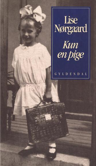 Lise Nørgaard (f. 1917): Kun en pige