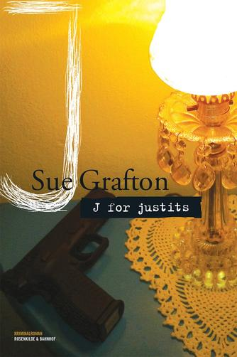 Sue Grafton: J for justits : kriminalroman