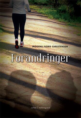 Mogens Fjord Christensen: Forandringer : roman