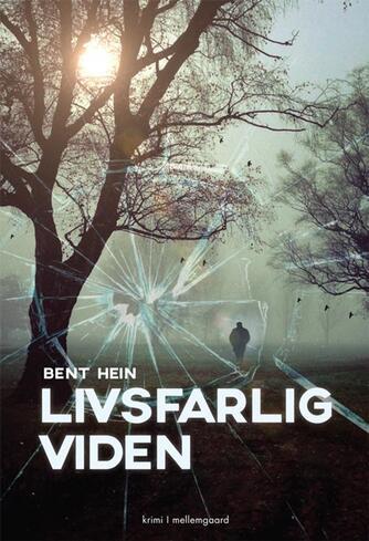 Bent Hein: Livsfarlig viden