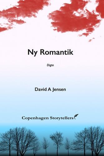 David Andruszkow Jensen: Ny romantik : digte