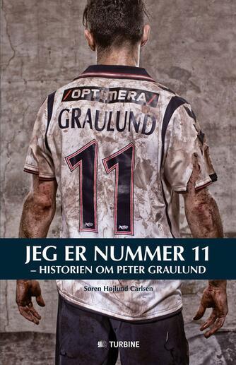 Søren Højlund Carlsen: Jeg er nummer 11 : historien om Peter Graulund