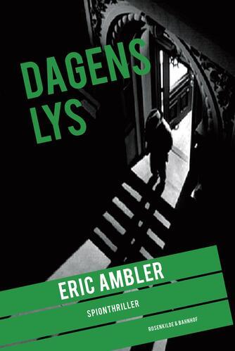 Eric Ambler: Dagens lys : spionthriller