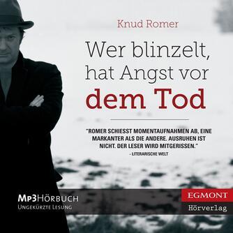 Knud Romer: Wer blinzelt, hat Angst vor dem Tod