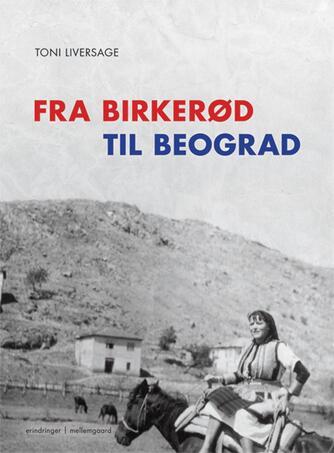 Toni Liversage: Fra Birkerød til Beograd : erindringer