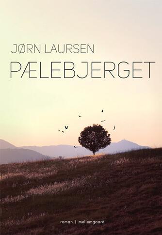 Jørn Laursen (f. 1949): Pælebjerget : roman