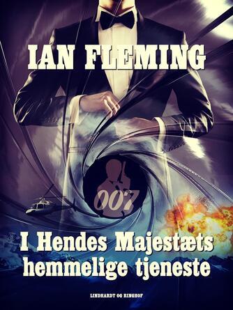Ian Fleming: I hendes majestæts hemmelige tjeneste : en James Bond-roman (Ved Rita Damm)