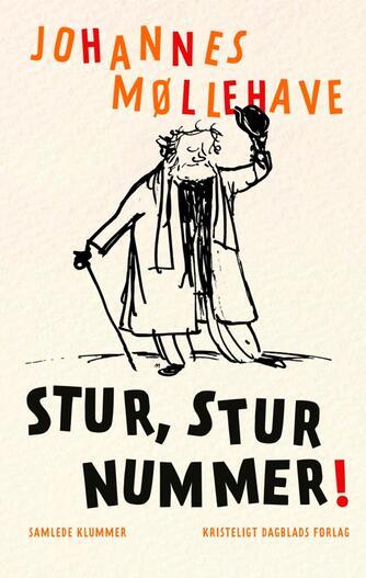 Johannes Møllehave: Stur, stur nummer : samlede klummer