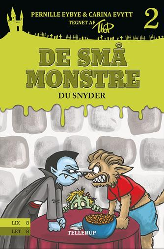 Pernille Eybye: De små monstre - du snyder
