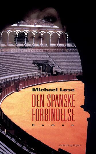 Michael Lose: Den spanske forbindelse : roman