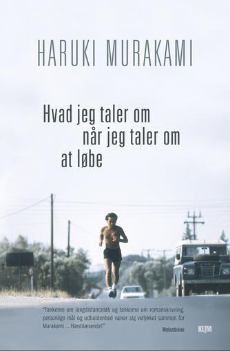 Haruki Murakami: Hvad jeg taler om når jeg taler om at løbe